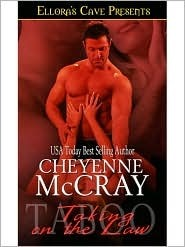 Taking on the Law (Taboo, #2)  by  Cheyenne McCray