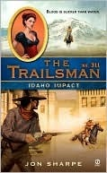 Idaho Impact (The Trailsman #311) Jon Sharpe