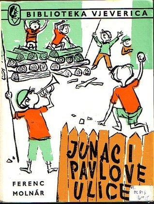 Junaci Pavlove ulice  by  Ferenc Molnár