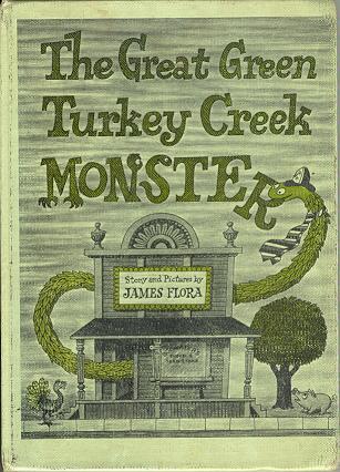 The Great Green Turkey Creek Monster James Flora