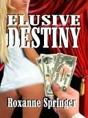 Elusive Destiny  by  Roxanne Springer