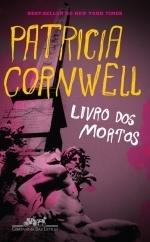 O Livro dos Mortos Patricia Cornwell