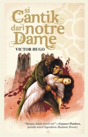 Si Cantik dari Notre Dame  by  Victor Hugo
