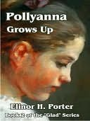 Pollyanna Grows Up [Glad Series Book 2]  by  Eleanor H. Porter