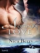 Northern Love  by  Nica Berry