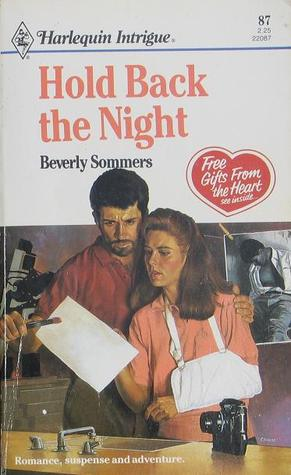 Hold Back the Night (Harlequin Intrigue, #87)  by  Beverly Sommers