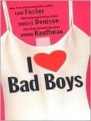 I Love Bad Boys  by  Janelle Denison