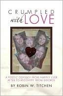 Crumpled with Love Robin W. Titchen