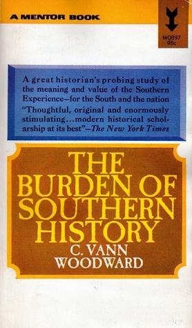 The Burden of Sourthern History C. Vann Woodward