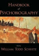 Handbook of Psychobiography William Todd Schultz