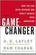 The Game-Changer  by  A. Lafley