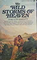 Wild Storms of Heaven  by  June Lund Shiplett