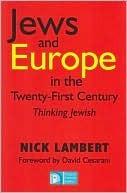 Jews and Europe in the Twenty-First Century: Thinking Jewish Nick Lambert
