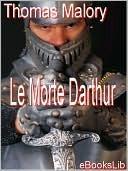 Morte Darthur, Le  by  Thomas Malory