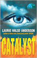 Catalyst Laurie Halse Anderson