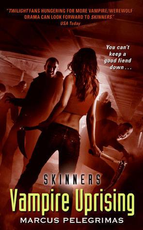 Vampire Uprising (Skinners, #4) Marcus Pelegrimas
