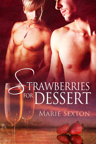 Strawberries for Dessert (Coda Books, #4) Marie Sexton