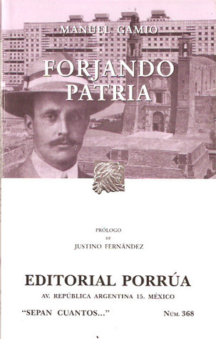 Forjando Patria. (Sepan Cuantos, #368)  by  Manuel Gamio