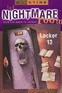 Locker 13 (The Nightmare Room #2)  by  R.L. Stine