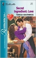 Secret Ingredient: Love Teresa Southwick