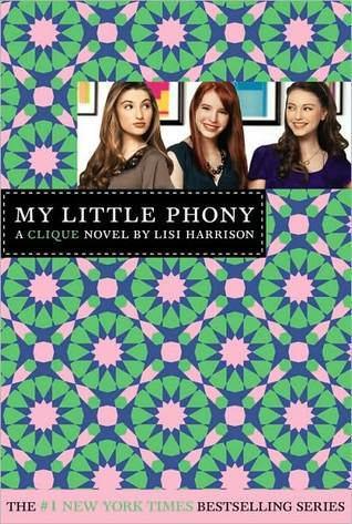 My Little Phony (The Clique, #13) Lisi Harrison