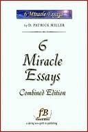 6 Miracle Essays D. Patrick Miller