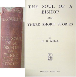 Soul Of A Bishop and Three Short Stories  by  H.G. Wells