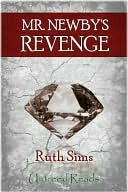 Mr. Newbys Revenge  by  Ruth Sims