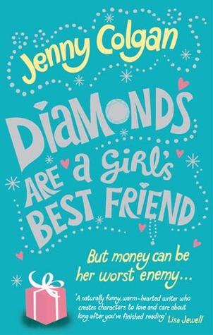 Diamonds Are A Girls Best Friend  by  Jenny Colgan