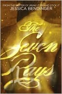 The Seven Rays Jessica Bendinger