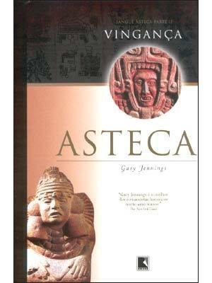 Vingança Asteca (Aztec Blood, #2) Gary Jennings
