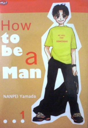 How To Be A Man, #1  by  Yamada Nanpei