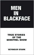 Men in Blackface Seymour Stark