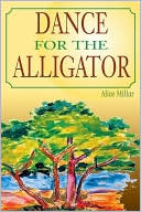 Dance For The Alligator  by  Alice Millar