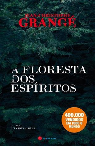 A Floresta dos Espíritos Jean-Christophe Grangé