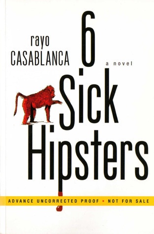 6 Sick Hipsters  by  Rayo Casablanca