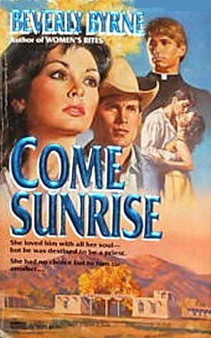 Come Sunrise  by  Beverly Byrne