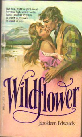 Wildflower  by  Jaroldeen Edwards