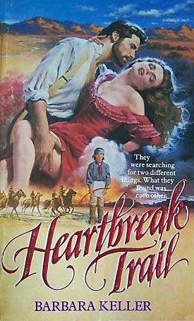 Heartbreak Trail  by  Barbara Keller