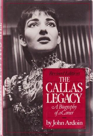 The Callas Legacy John Ardoin