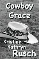Cowboy Grace  by  Kristine Kathryn Rusch