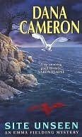 Site Unseen (An Emma Fielding Mystery, #1)  by  Dana Cameron