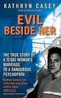 Evil Beside Her Kathryn Casey