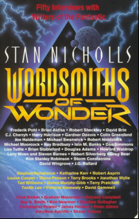 Wordsmiths Of Wonder: Fifty Interviews With Writers Of The Fantastic  by  Stan Nicholls