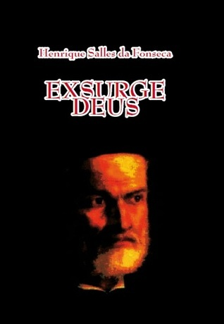 Exsurge Deus  by  Henrique Salles da Fonseca