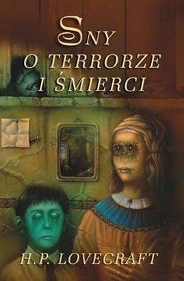 Sny o terrorze i śmierci  by  H.P. Lovecraft