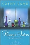 Henrys Sisters  by  Cathy Lamb