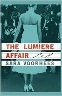The Lumiere Affair: A Novel of Cannes Sara Voorhees