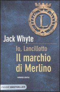 Il marchio di Merlino (Io Lancillotto, #2) Jack Whyte