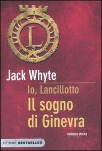 Il sogno di Ginevra (Io Lancillotto, #4) Jack Whyte